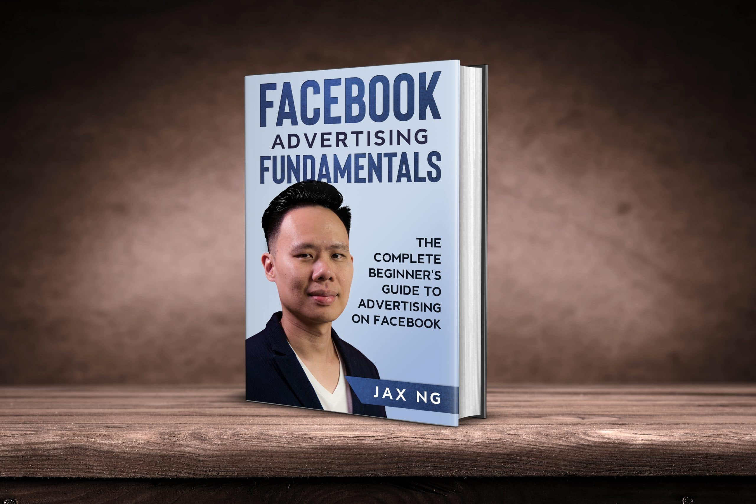 Jax Ng - Facebook Advertising Fundamentals